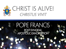 Christ Lives! Pope Francis' Apostolic Exhortation