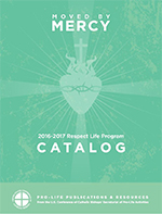 2016-17 Respect Life Program Catalog (www.usccb.org/respectlife)