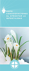 Seven Considerations While Navigating Infertility, Spanish. www.usccb.org/respectlife