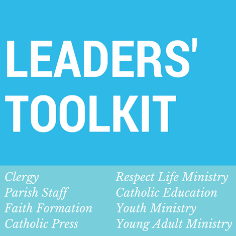 Respect Life Leaders' Toolkit - www.usccb.org/respectlife