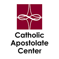 The Catholic Apostolate Center: Reviving Faith, Rekindly Charity, Forming Apostles.