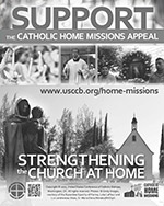 Catholic Home Missions Appeal Print Ad Grayscale