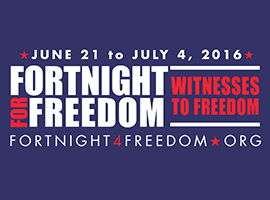 The theme for the 2016 Fortnight for Freedom is