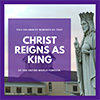 Christ the King Graphic 2: Christ Reigns as King