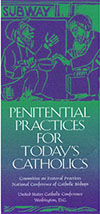 Penitential Practices for Today's Catholics is available in brochure format in the USCCB store.