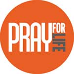Download Pray for Life graphic today!