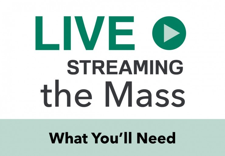 How To Livestream the Mass