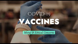 COVID-19 Vaccines: Moral & Ethical Concerns